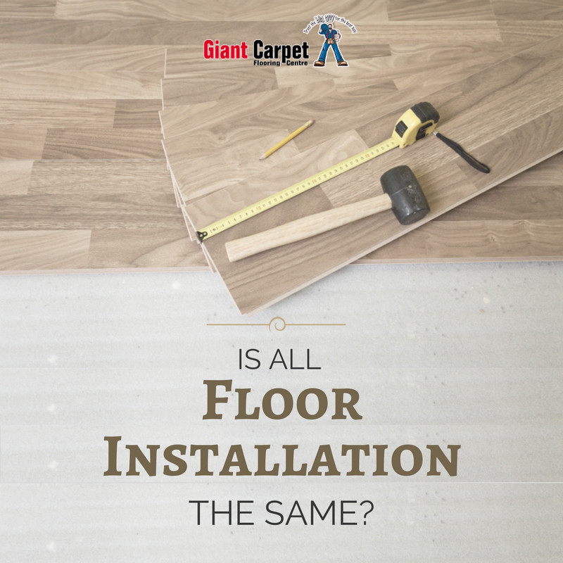 Is All Floor Installation the Same?